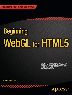 Beginning Webgl for Html5 By Danchilla, Brian